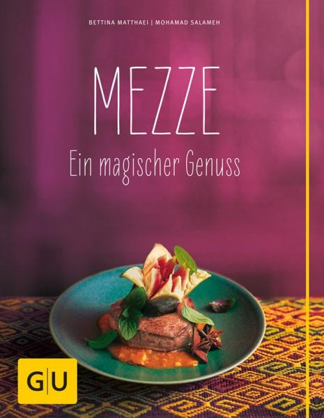 Mezze - Ein magischer Genuss / Bettina Mathaei, Mohamad Salameh