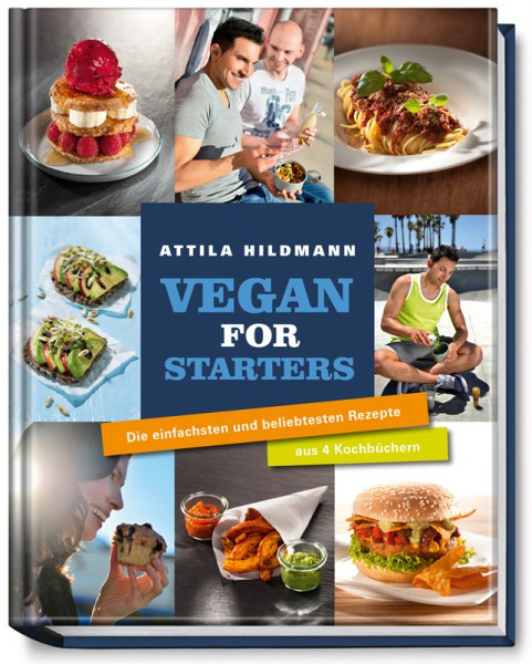 Vegan for Starters - Die einfachsten und beliebtesten Rezepte / Attila Hildmann