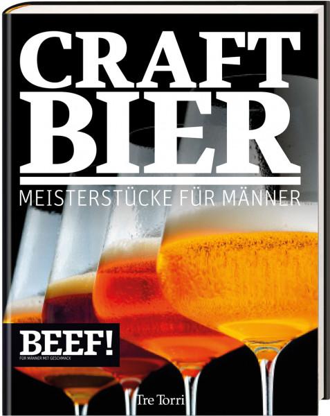BEEF! CRAFT BIER - Meisterstücke für Männer /BEEF!-Kochbuchreihe