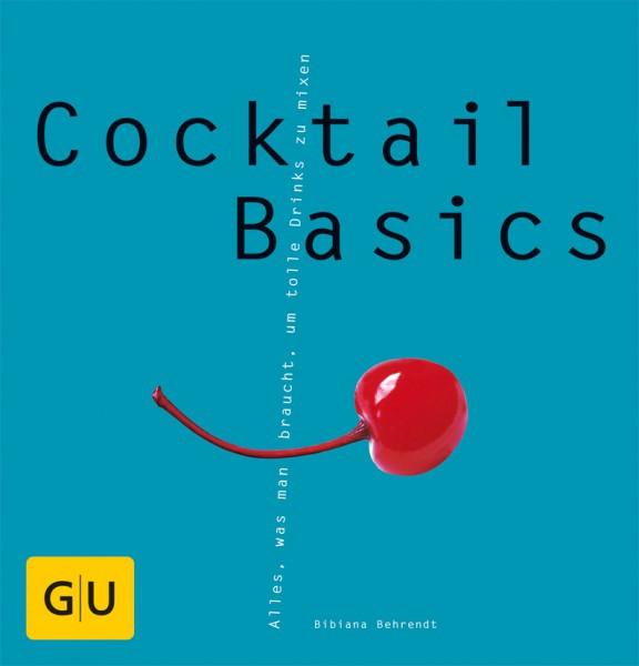 Cocktail Basics: Alles, was man braucht, um die besten Drinks zu mixen / Bibiana Behrendt