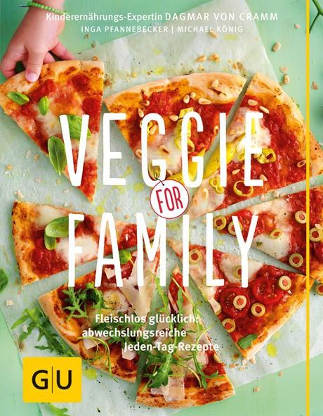 Veggie for Family. Fleischlos glücklich: Abwechslungsreiche Jeden-Tag-Rezepte / Dagmar von Cramm, In