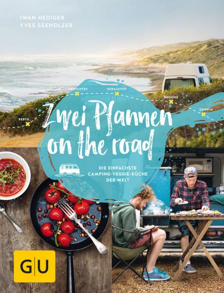 Zwei Pfannen on the road - die einfachste Camping-Veggie-Küche der Welt / Iwan Hediger, Yves Seeholz
