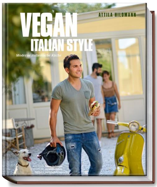 Vegan Italian Style - Moderne italienische Küche / Attila Hildmann