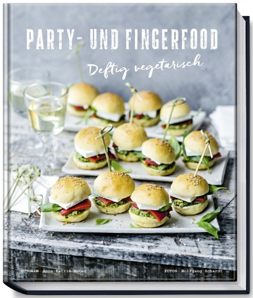 Party- und Fingerfood - Deftig vegetarisch / Anne-Katrin Weber