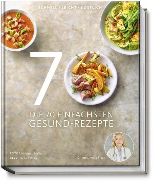 Die 70 einfachsten Gesundrezepte / Anne Fleck Su Vössing