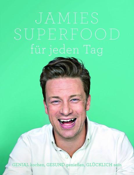 Jamies Superfood für jeden Tag - genial kochen, gesund genießen, glücklich sein / Jamie Oliver