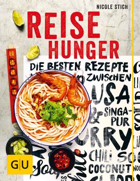 Reisehunger - die besten Rezepte zwischen USA und Singapur / Nicole Stich