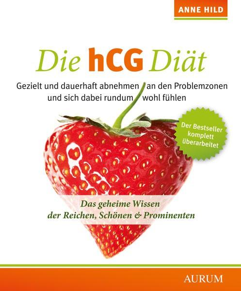Die hCG-Diät - dauerhaft abnehmen und sich dabei wohl fühlen / Anne Hild