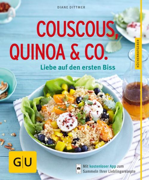 Couscous, Quinoa & Co. - Liebe auf den ersten Biss / Diane Dittmer