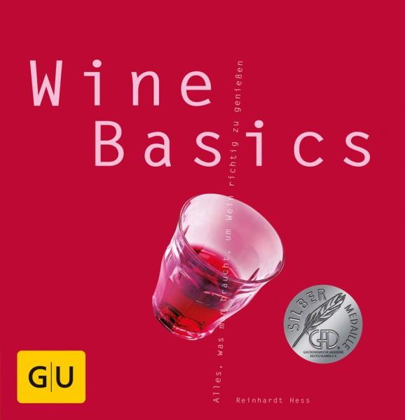 Wine Basics - Alles was man braucht, um Wein richtig zu genießen / Reinhardt Hess