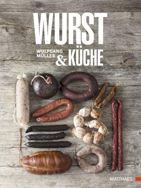 Wurst & Küche / Wolfang Müller