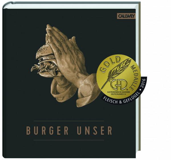Burger Unser - Das Standard-Werk für wahre Liebhaber/ Tzschirner/ Lecloux/ Vilgis/ Jorra/ Esswein/ K