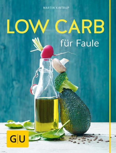 Low Carb für Faule / Martin Kintrup