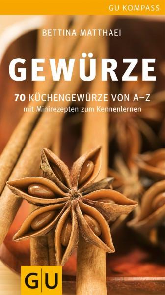 Gewürze - 70 Küchengewürze von A bis Z - mit Minirezepten / Bettina Matthaei