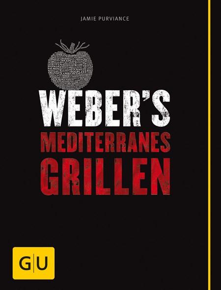 Weber's Mediterranes Grillen / Jamie Purviance