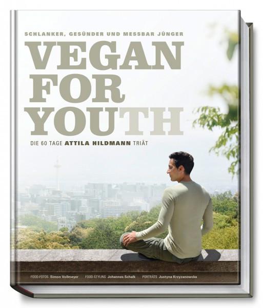 Vegan for Youth - Die 60 Tage Atilla Hildmann Triät / Attila Hildmann