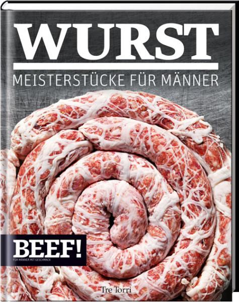 BEEF! WURST - Meisterstücke für Männer / BEEF!-Kochbuchreihe