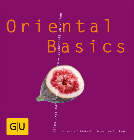 Oriental Basics / Cornelia Schinharl, Sebastian Dickhaut