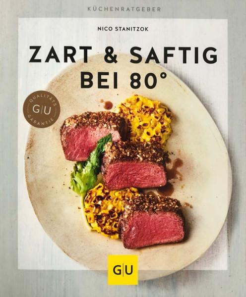 Zart und saftig bei 80 Grad - Fleisch perfekt garen bei Niedrigtemperatur / Margit Proebst
