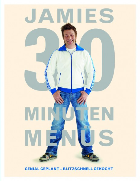 Jamies 30-Minuten-Menüs - Genial geplant - blitzschnell gekocht / Jamie Oliver