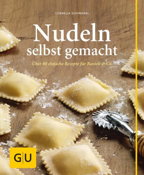 Nudeln selbst gemacht - Über 80 einfache Rezepte für Ravioli & Co. / Cornelia Schirnharl